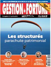 DOSSIER : Les structurés, parachute patrimonial